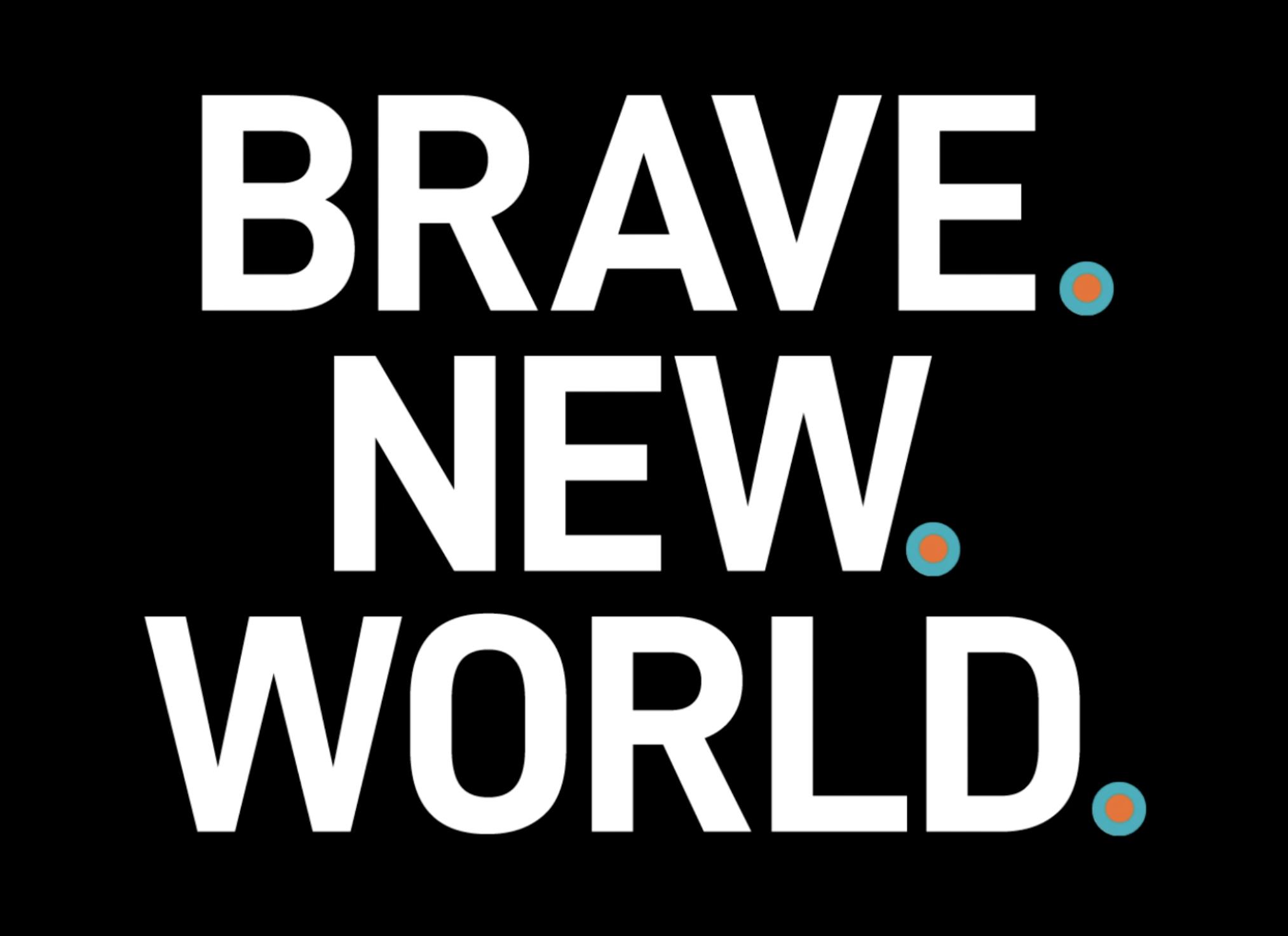 BRAVE. NEW. WORLD. Vue International
